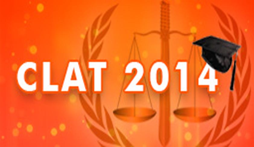 CLAT 2014  is scheduled on 11th May 2014