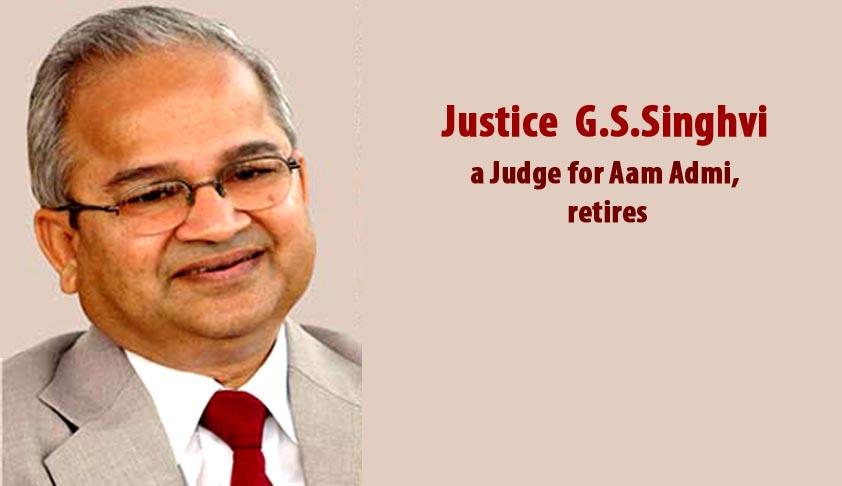 Justice Singhvi, a Judge for AamAdmi, retires