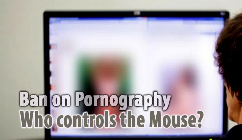 Ban on Pornography. Who controls the Mouse?