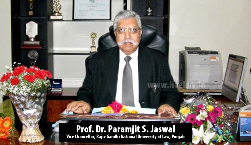 In Conversation with Professor (Dr.) Paramjit S. Jaswal, Vice-Chancellor, Rajiv Gandhi National University of Law, Punjab