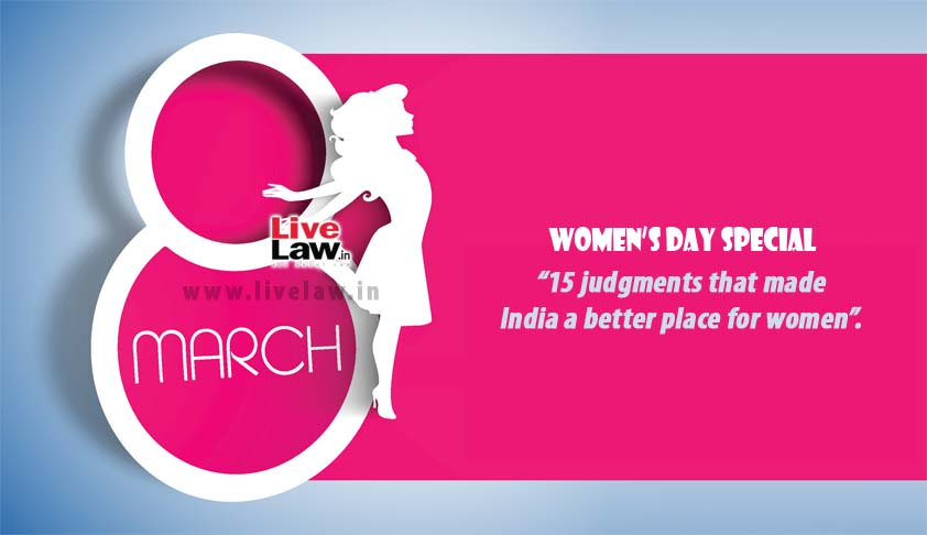 Women's Day Special: 15 Supreme Court judgments that made India a better place for women