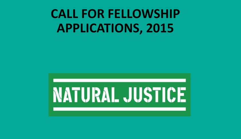 The Natural Justice Environmental Law Fellowship Program, 2015: Call for Applications