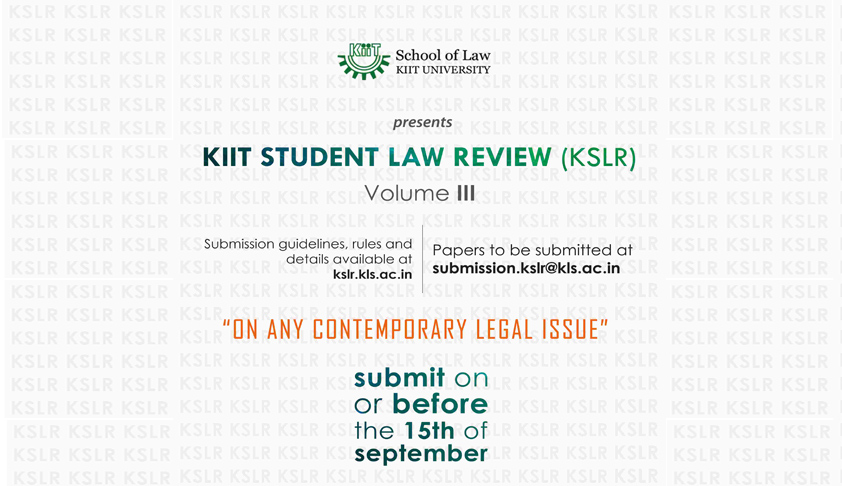 KIIT Student Law Review: Call for Submissions, Volume 3 [2015] [Updated]