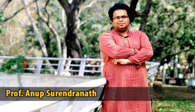 Prof Anup Surendranath
