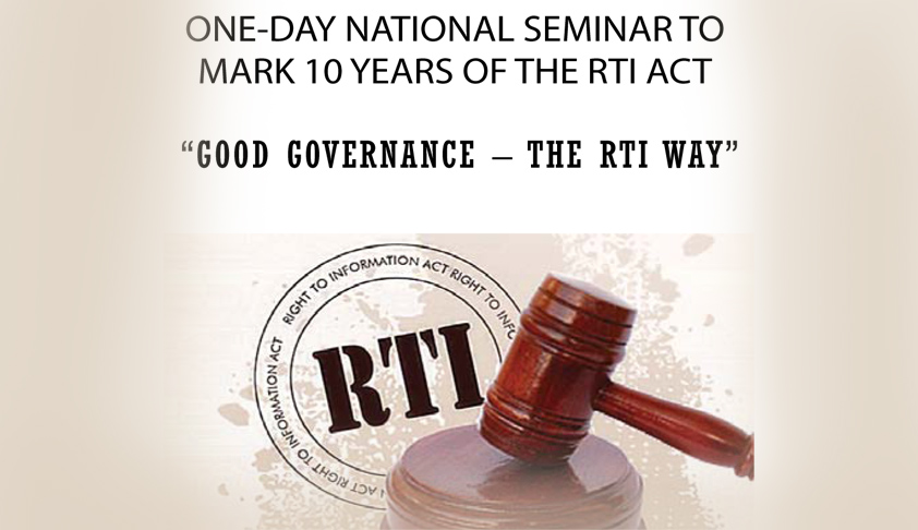 "National Seminar to Mark 10 Years of the RTI Act ""Good Governance – The RTI Way"""