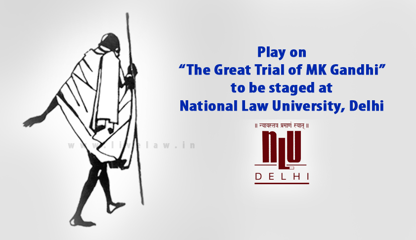 "Play on ""The Great Trial of MK Gandhi"" to be staged at National Law University, Delhi"