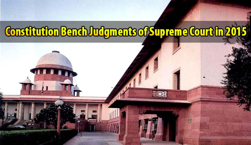 Constitution Bench Judgments of Supreme Court of India in 2015