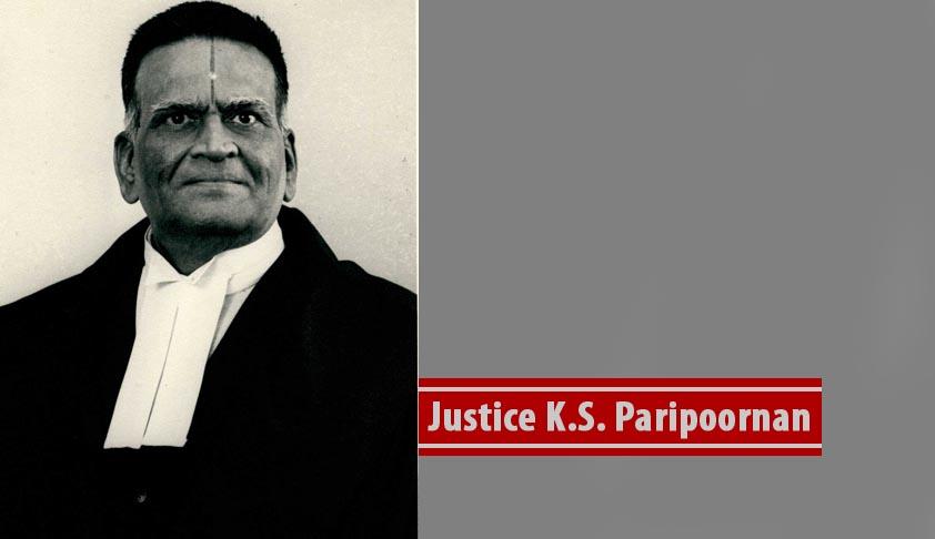Justice K .S.Paripoornan – Justice Guaranteed
