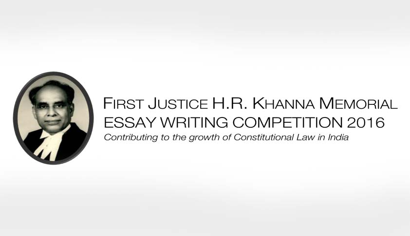 1st Justice H.R. Khanna Memorial Essay Competition 2016