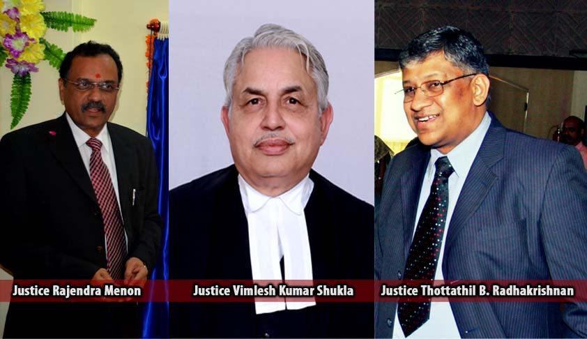 Justices Thottathil B. Radhakrishnan, Rajendra Menon and Vimlesh Kumar Shukla appointed as Acting Chief Justices of Kerala, MP and Allahabad HCs