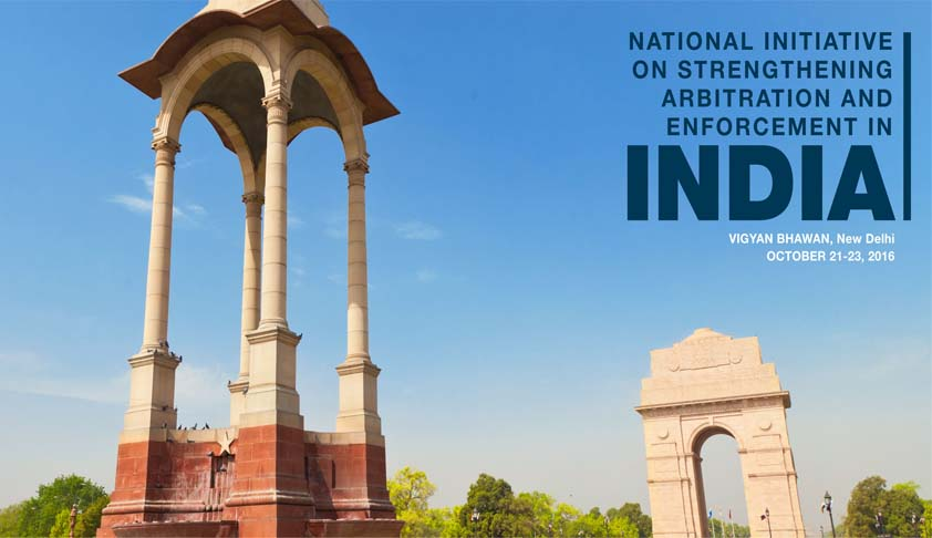 Global Conference To Make India The Centre For Arbitration Gets Underway In New Delhi Tomorrow