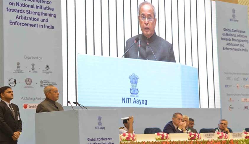 We Need Basic Institutional Reforms To Strengthen 0ur Arbitration Framework: President Pranab Mukherjee