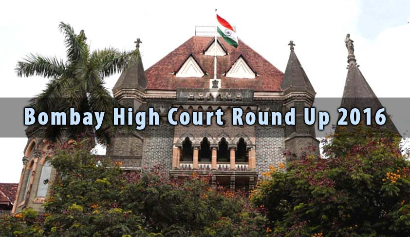 Bombay High Court Round Up 2016