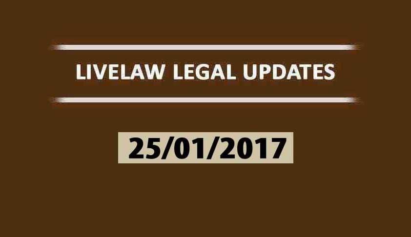 LIVELAW LEGAL UPDATES (25/01/2017)