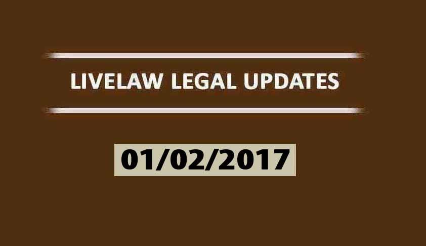 LIVELAW LEGAL UPDATES (01/02/2017)