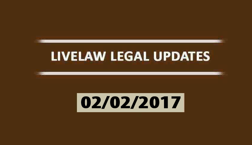 LIVELAW LEGAL UPDATES (02/02/2017)