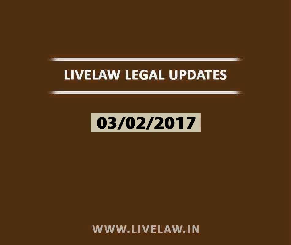 LIVELAW LEGAL UPDATES (03/02/2017)
