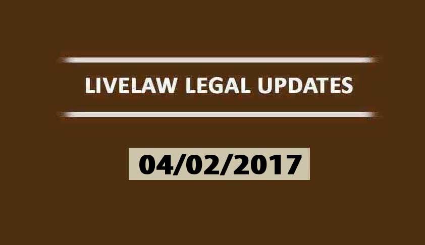 LIVELAW LEGAL UPDATES (04/02/2017)
