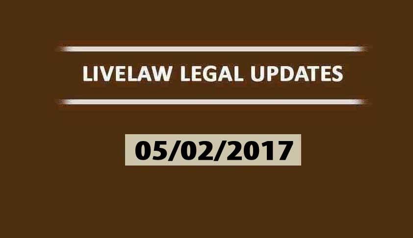 LIVELAW LEGAL UPDATES (05/02/2017)