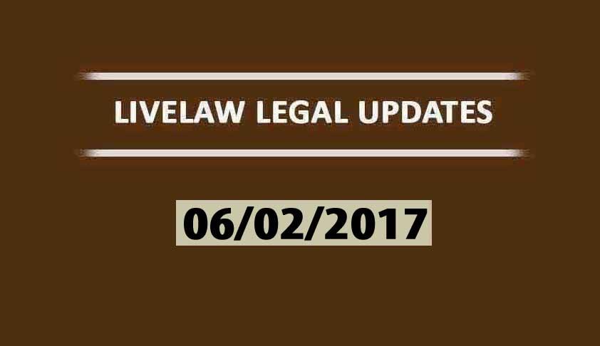 LIVELAW LEGAL UPDATES (06/02/2017)