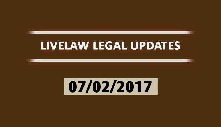 LIVELAW LEGAL UPDATES (07/02/2017)