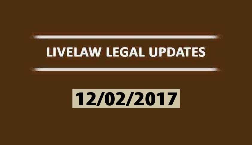 LIVELAW LEGAL UPDATES (12/02/2017)