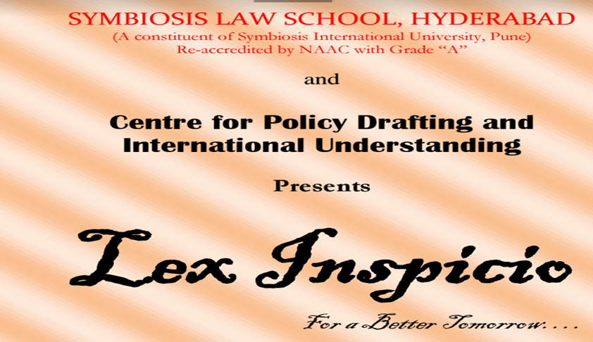 Symbiosis Law School, Hyderabad 1st International Policy Review Competition, 2017:  Lex Inspicio - 2017