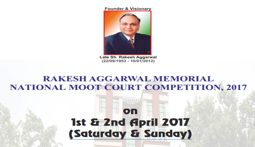 Rakesh Aggarwal Memorial National Moot Court Competition – 2017