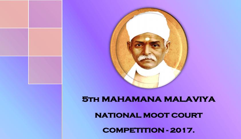 BHUs 5th Mahamana Malaviya National Moot Court Competition