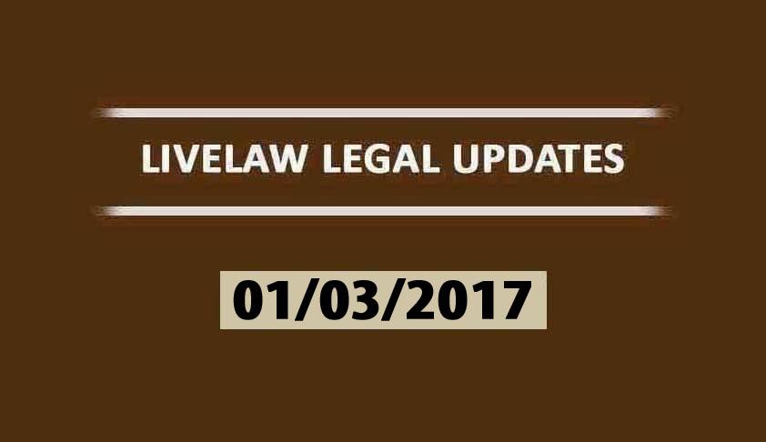 LIVELAW LEGAL UPDATES (01/03/2017)