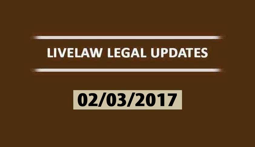 LIVELAW LEGAL UPDATES (02/03/2017)