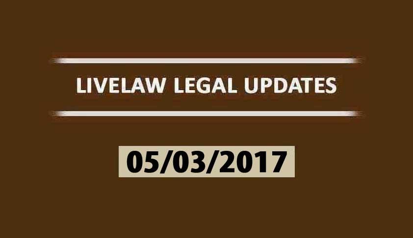 LIVELAW LEGAL UPDATES (05/03/2017)