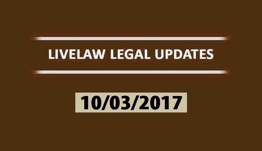LIVELAW LEGAL UPDATES (10/03/2017)