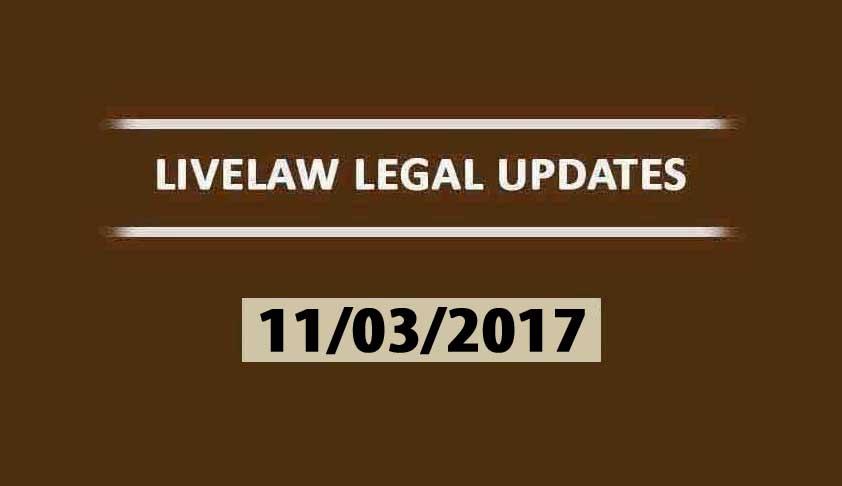 LIVELAW LEGAL UPDATES (11/03/2017)