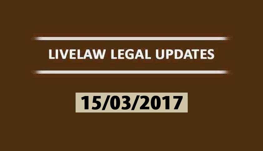 LIVELAW LEGAL UPDATES (16/03/2017)