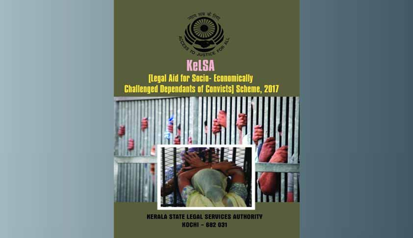 Kerala State Legal Services Authority Undertakes To Support Prisoners' Families, Dependants