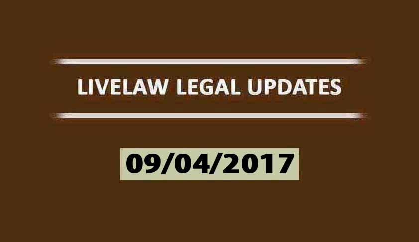 LIVELAW LEGAL UPDATES (09/04/2017)