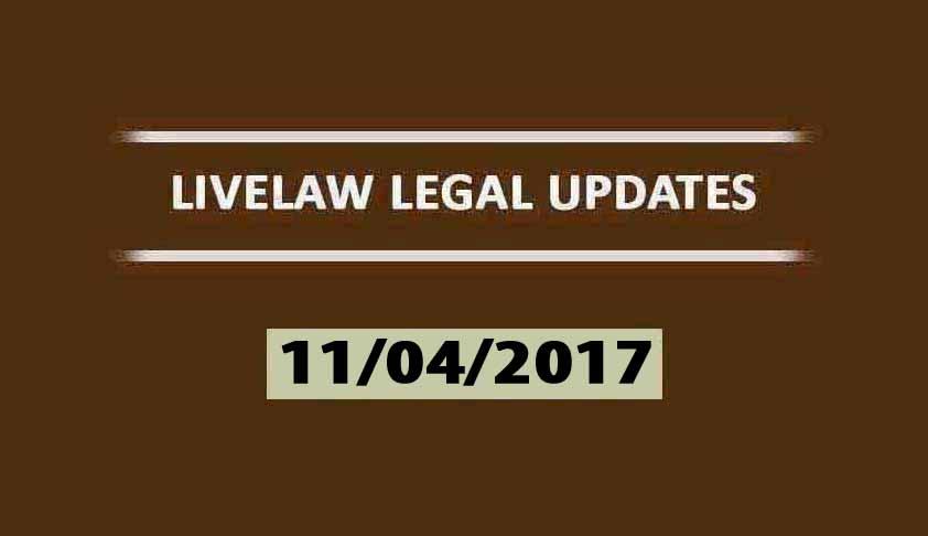 LIVELAW LEGAL UPDATES (11/04/2017)