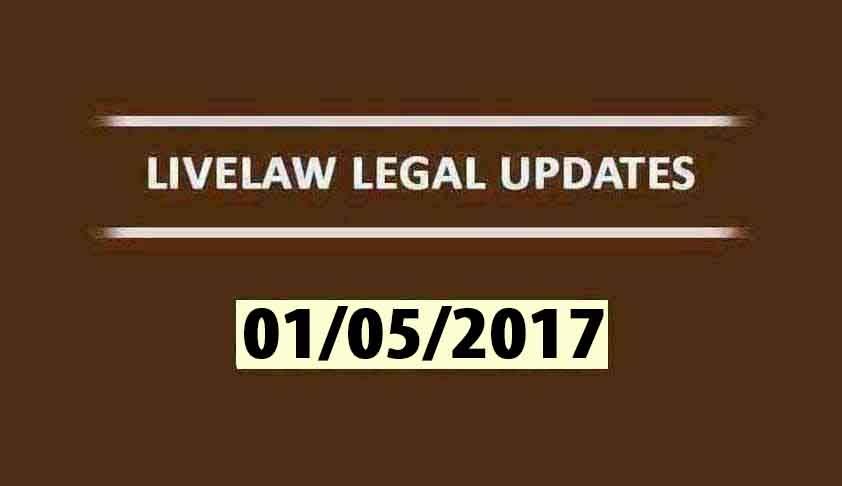 LIVELAW LEGAL UPDATES (02/05/2017)