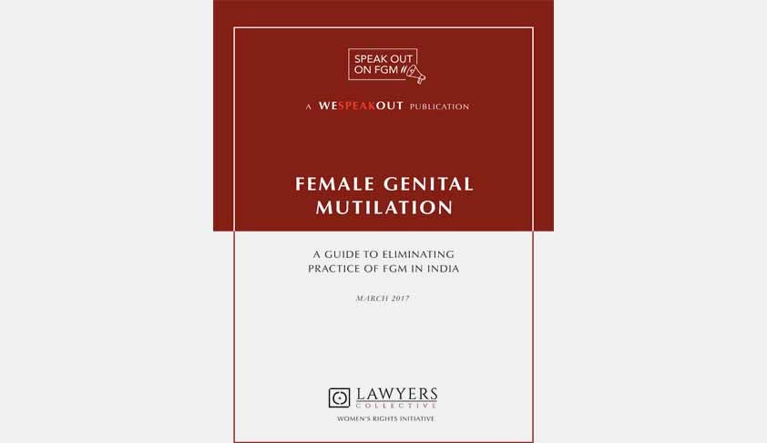Lawyers Collective Recommends To Implement Law Against Female Genital Mutilation [Read Report]