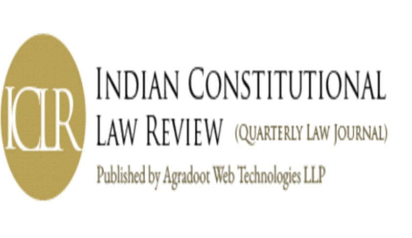 Call For Papers: Indian Constitutional Law Review Edition [ICLR]