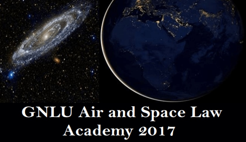 GNLU Air and Space Law Academy 2017: Two-Day Seminar