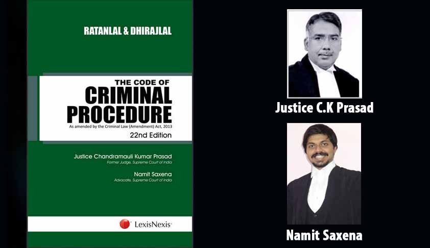 Book Review – Ratanlal And Dhirajlal CrPC 22nd Edition – Revised by Justice CK Prasad & Namit Saxena