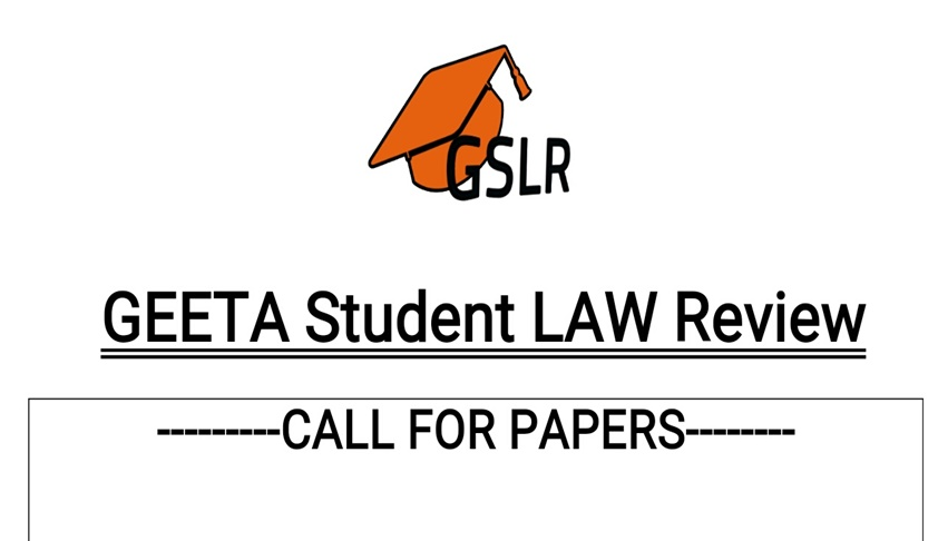 Call for Papers: Geeta Student Law Review, Volume 1 Issue I