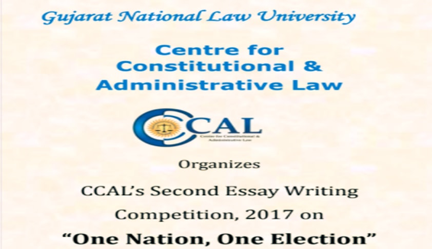 "GNLU CCAL's Second Essay Writing Competition, 2017 on ""One Nation, One Election"""