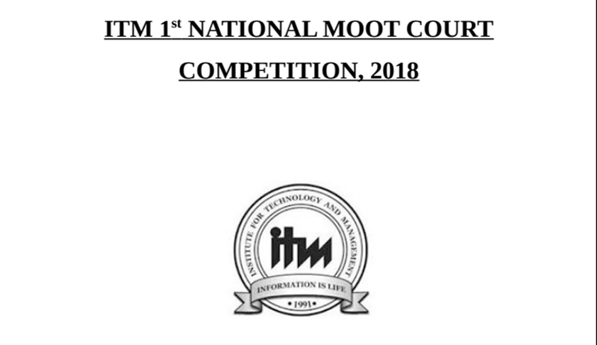ITM Raipur's First National Moot Court Competition, 2018 [23rd to 25th Feb]