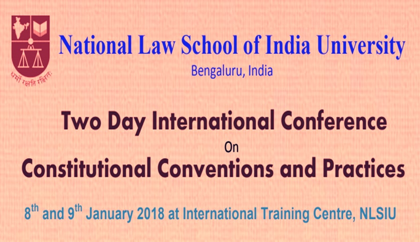 NLSIU's Two Day International Conference on Constitutional Conventions and Practices