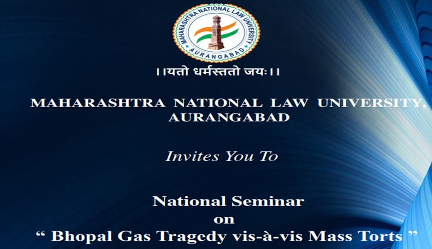 Call For Papers: MNLU-A Seminar on Bhopal Gas Tragedy vis-à-vis Mass Torts