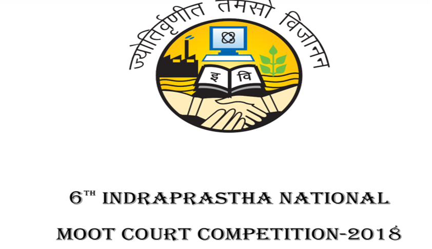 6th Indraprastha National Moot Court Competition [15th 17th Feb, New Delhi]