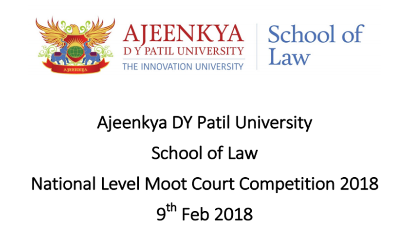 Ajeenkya DY Patil University School Of Law Is Organising National Level Moot Court Competition [9th February 2018]